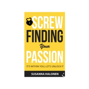 Screw Finding Your Passion Book